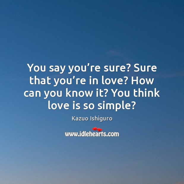 You say you're sure? Sure that you're in love? How Image