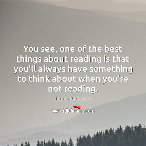 Image, You see, one of the best things about reading is that you'll
