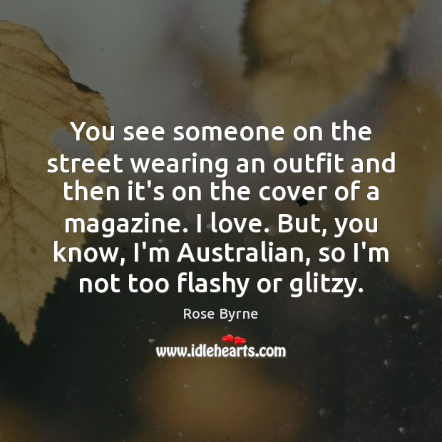 You see someone on the street wearing an outfit and then it's Image