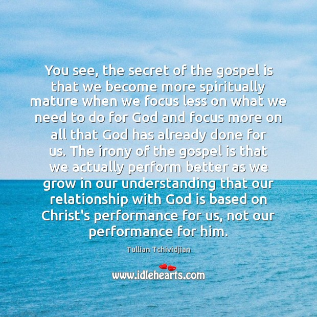 You see, the secret of the gospel is that we become more Tullian Tchividjian Picture Quote