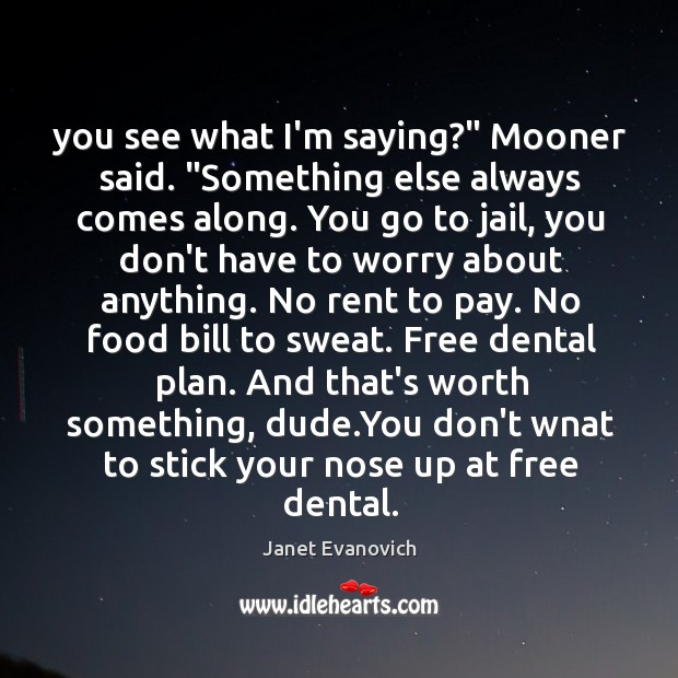 """You see what I'm saying?"""" Mooner said. """"Something else always comes along. Image"""