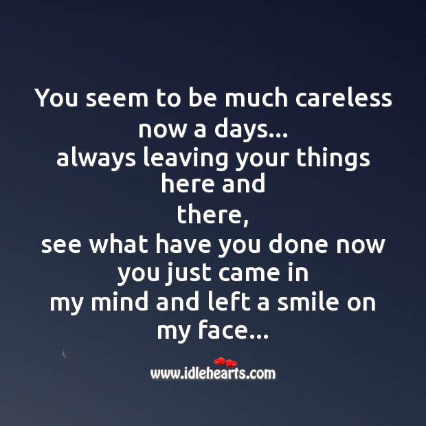 You seem to be much careless now a days Image