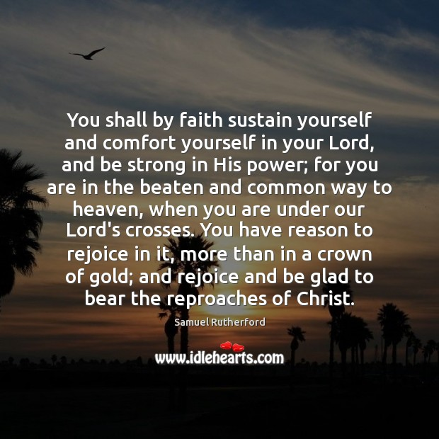 You shall by faith sustain yourself and comfort yourself in your Lord, Image