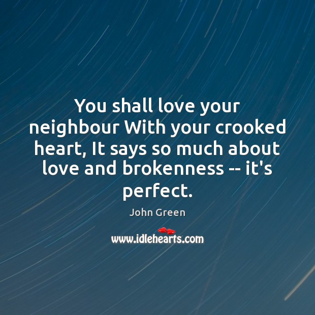 You shall love your neighbour With your crooked heart, It says so Image