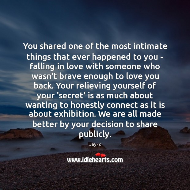 You shared one of the most intimate things that ever happened to Secret Quotes Image