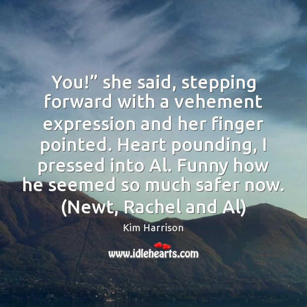 """You!"""" she said, stepping forward with a vehement expression and her finger Image"""