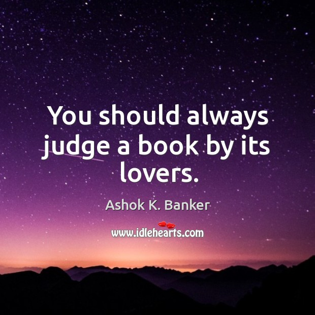 Image, You should always judge a book by its lovers.