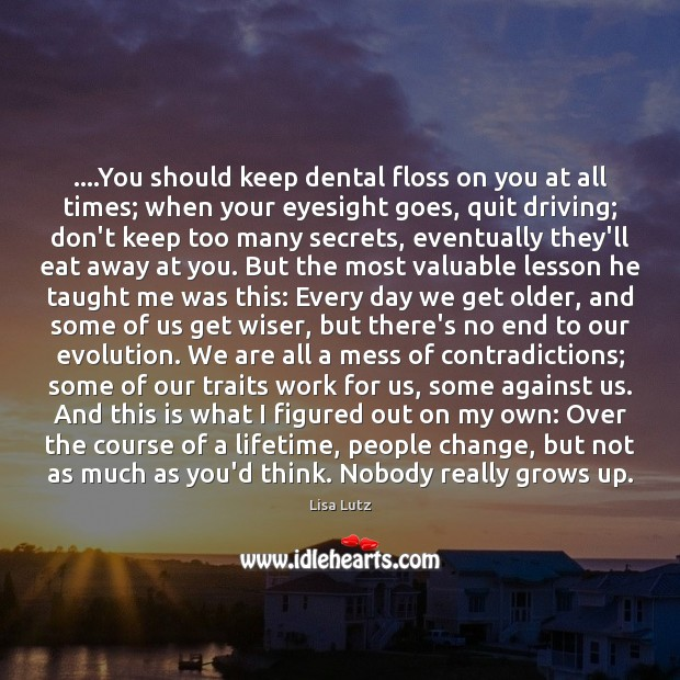 Image, ….You should keep dental floss on you at all times; when your