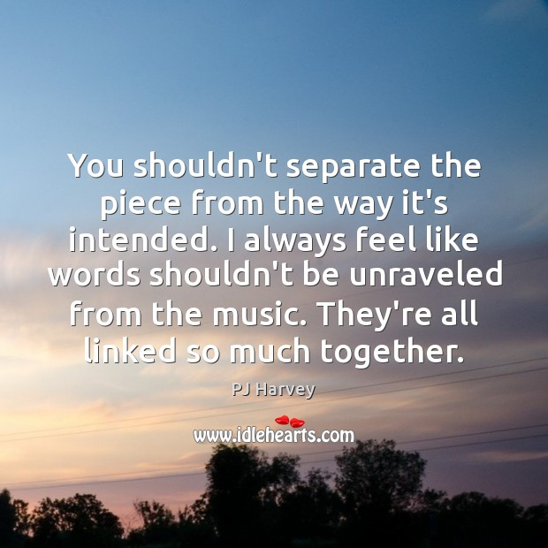 You shouldn't separate the piece from the way it's intended. I always Image