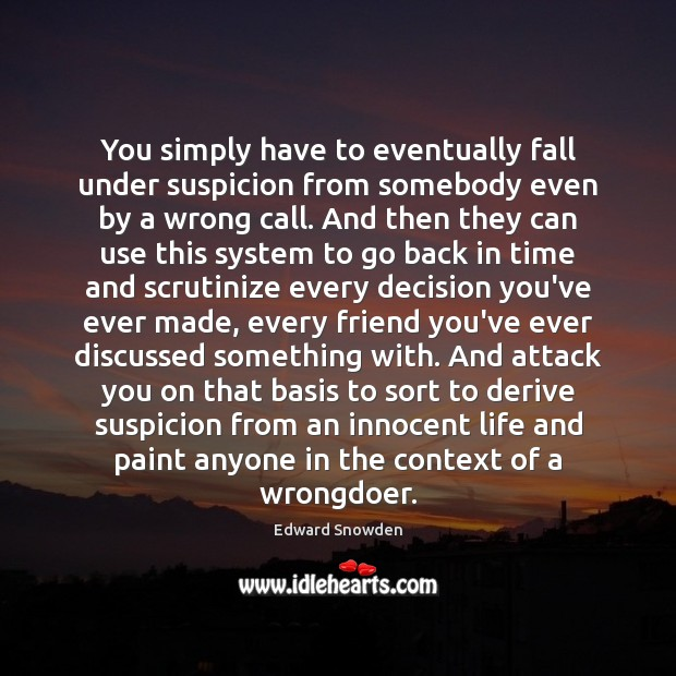 Image, You simply have to eventually fall under suspicion from somebody even by