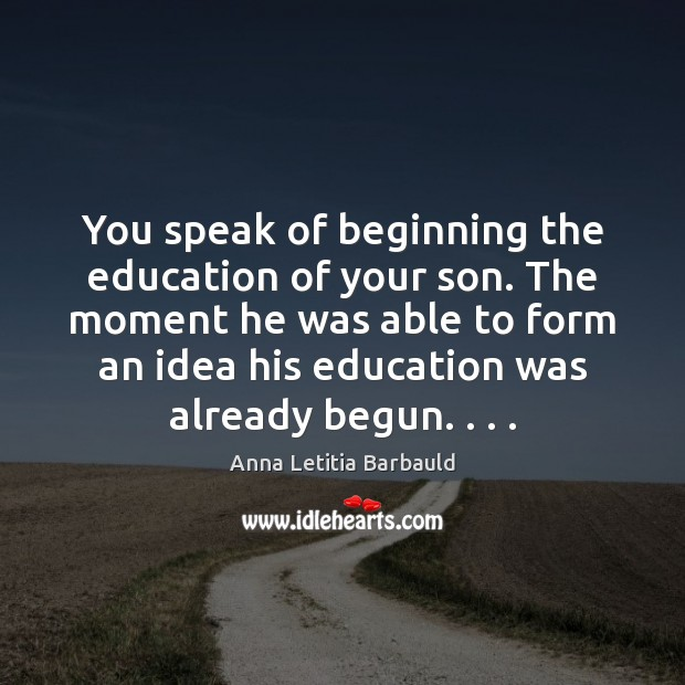 Image, You speak of beginning the education of your son. The moment he