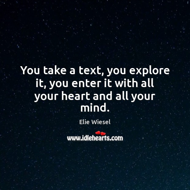 You take a text, you explore it, you enter it with all your heart and all your mind. Image
