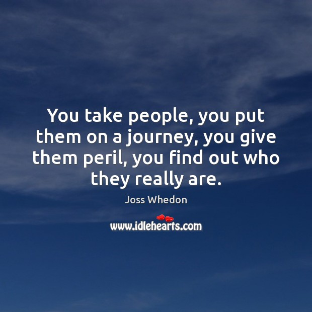 You take people, you put them on a journey, you give them Image