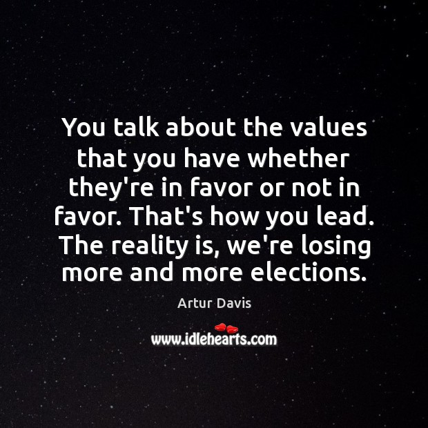 Image, You talk about the values that you have whether they're in favor