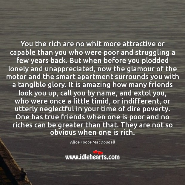 You the rich are no whit more attractive or capable than you Unappreciated Quotes Image