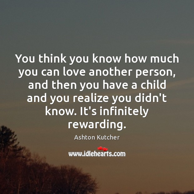 You think you know how much you can love another person, and Image