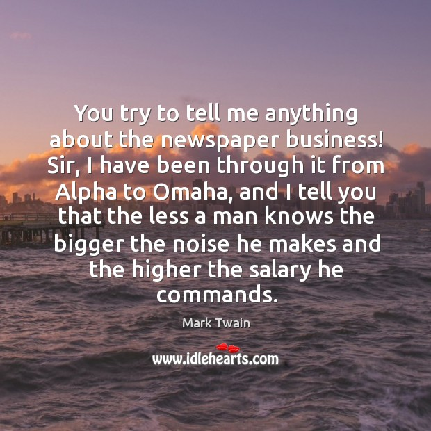 You try to tell me anything about the newspaper business! Sir, I Image
