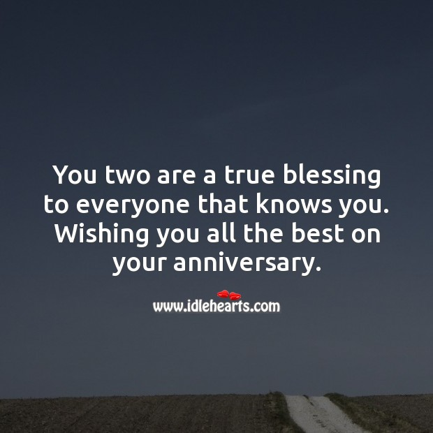 You two are a true blessing to everyone that knows you. Religious Wedding Anniversary Messages Image