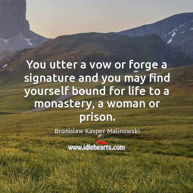 Image, You utter a vow or forge a signature and you may find yourself bound for life to a monastery, a woman or prison.
