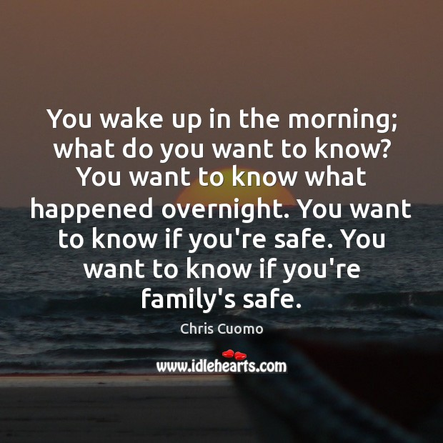 You wake up in the morning; what do you want to know? Image