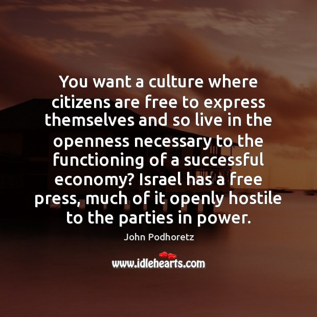 You want a culture where citizens are free to express themselves and Image