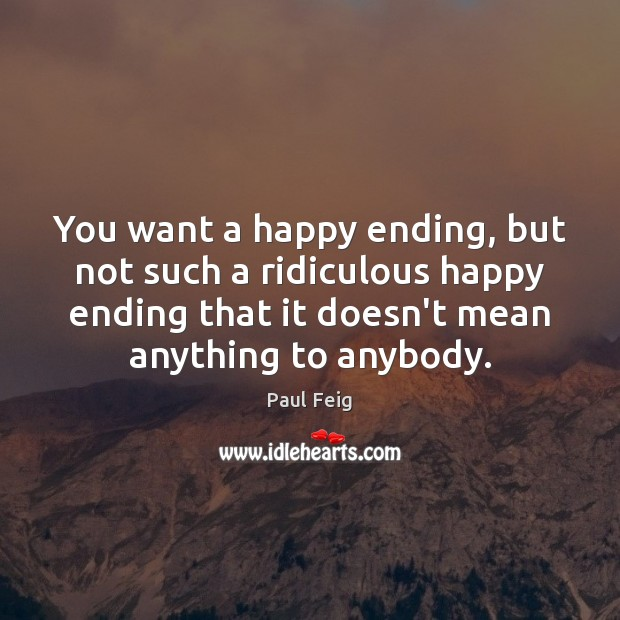 You want a happy ending, but not such a ridiculous happy ending Image
