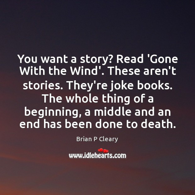 Image, You want a story? Read 'Gone With the Wind'. These aren't stories.