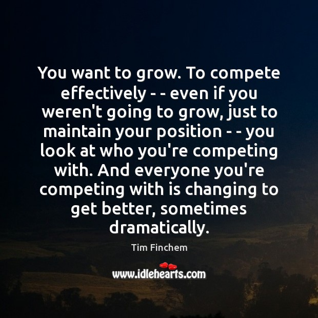 You want to grow. To compete effectively – – even if you Image