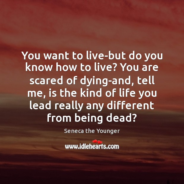 You want to live-but do you know how to live? You are Image