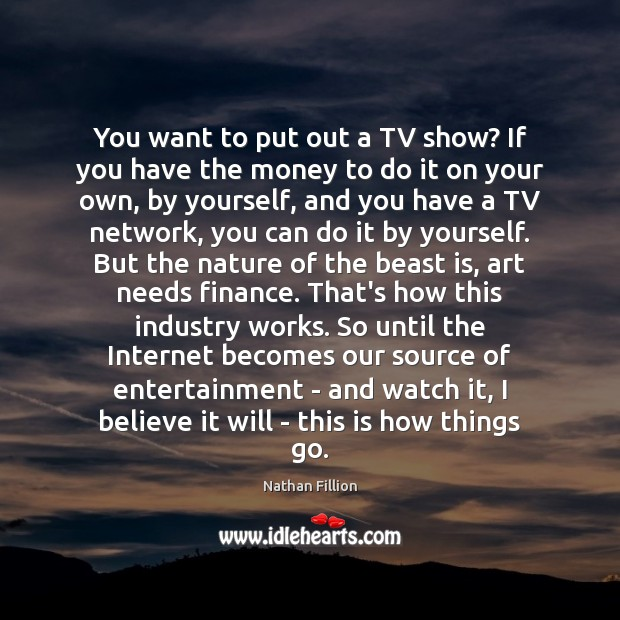 You want to put out a TV show? If you have the Finance Quotes Image