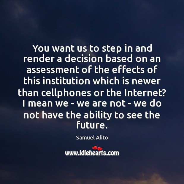 Image, You want us to step in and render a decision based on