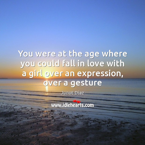 Image, You were at the age where you could fall in love with