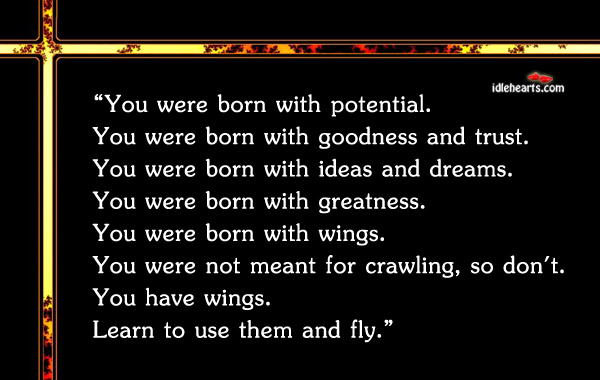 You Were Born With….