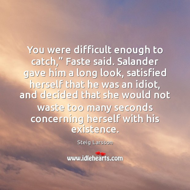 "You were difficult enough to catch,"" Faste said. Salander gave him a Image"