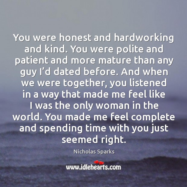 You were honest and hardworking and kind. You were polite and patient Image
