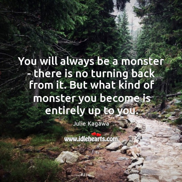 Image, You will always be a monster – there is no turning back