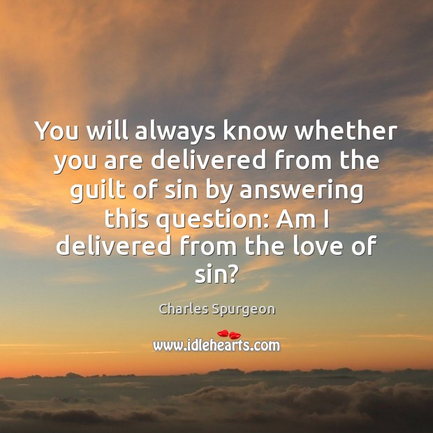 You will always know whether you are delivered from the guilt of Image
