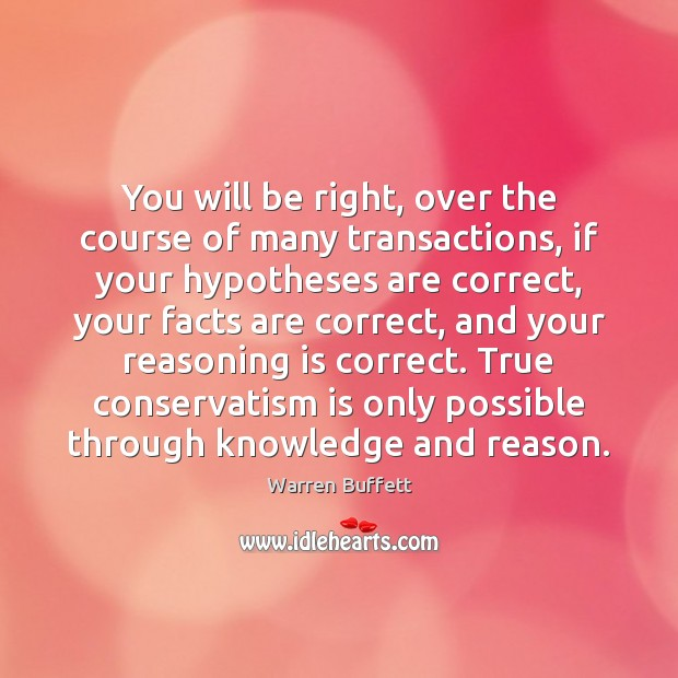 You will be right, over the course of many transactions, if your Image
