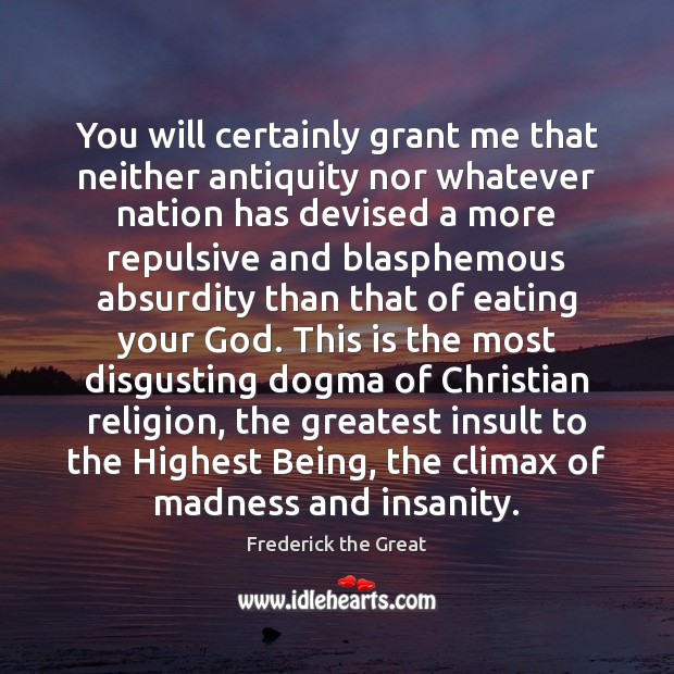 You will certainly grant me that neither antiquity nor whatever nation has Insult Quotes Image