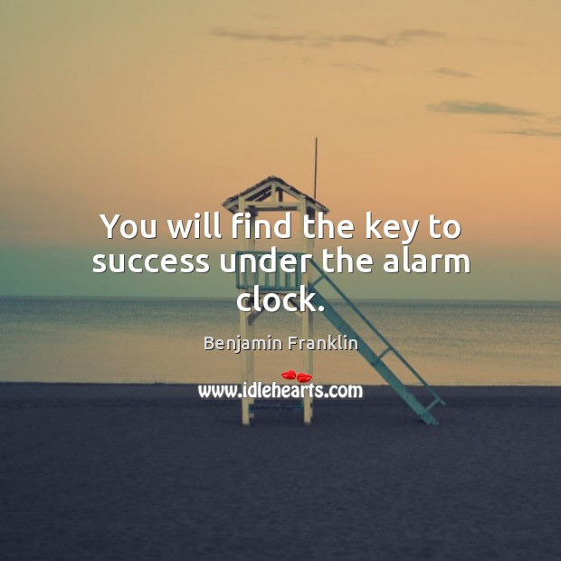 Image, You will find the key to success under the alarm clock.