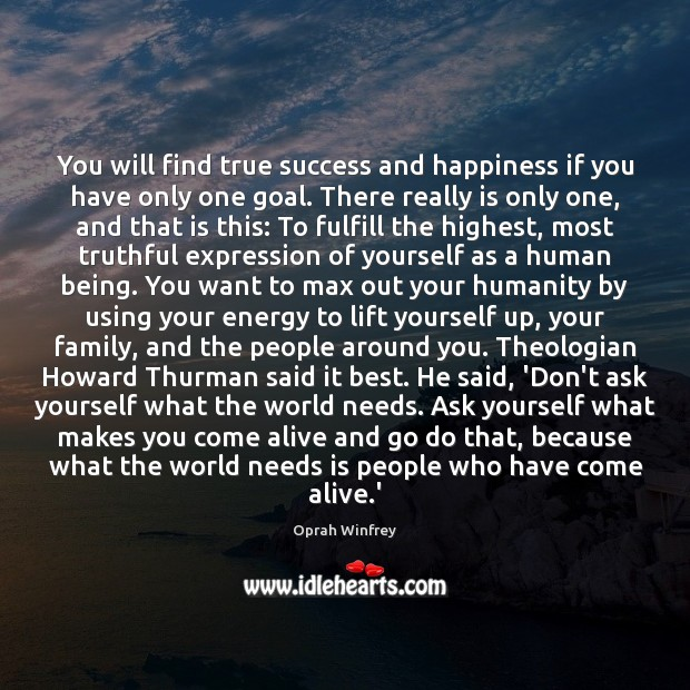 You will find true success and happiness if you have only one Image