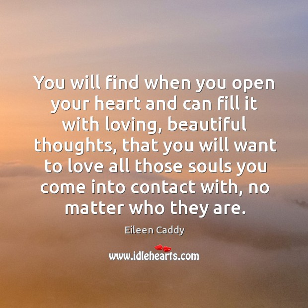 You Will Find When You Open Your Heart And Can Fill It