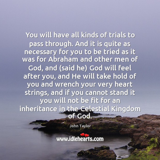 Image, You will have all kinds of trials to pass through. And it