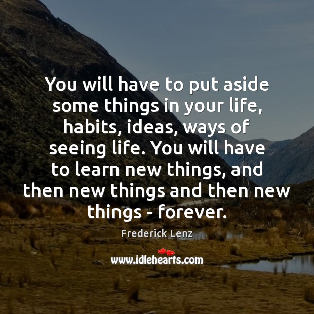 You will have to put aside some things in your life, habits, Image