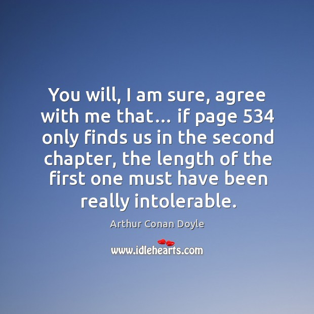 You will, I am sure, agree with me that… if page 534 only finds us in the second chapter Image
