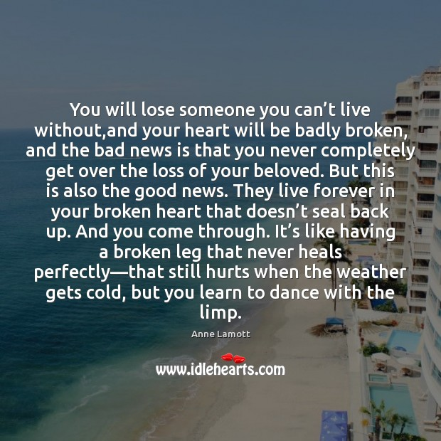 You will lose someone you can't live without,and your heart Image