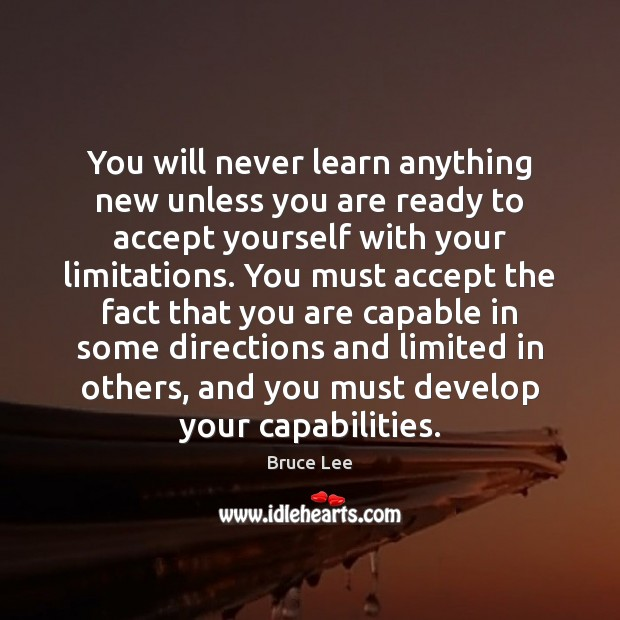 Image, You will never learn anything new unless you are ready to accept