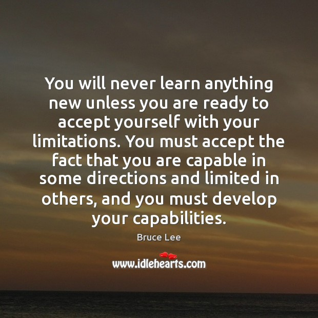 You will never learn anything new unless you are ready to accept Image