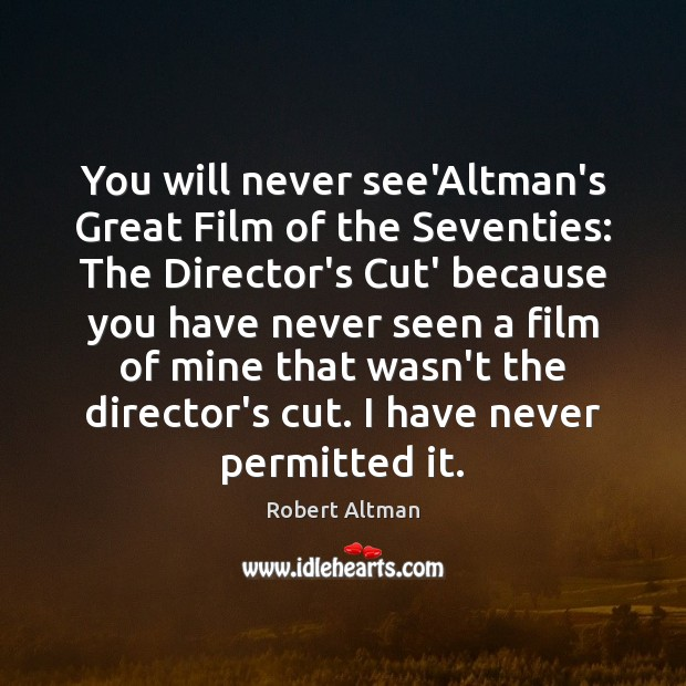 Image, You will never see'Altman's Great Film of the Seventies: The Director's Cut'