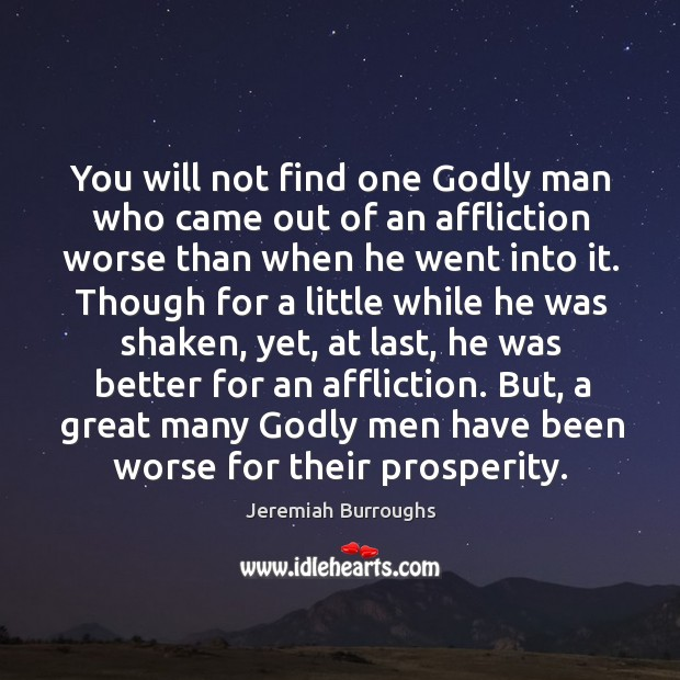 You will not find one Godly man who came out of an Image